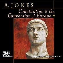Constantine and the Conversion of Europe | Livre audio Auteur(s) : Arnold Jones Narrateur(s) : Charlton Griffin
