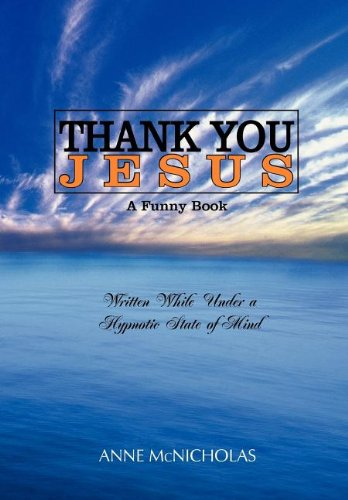 Thank You Jesus: A Funny Book