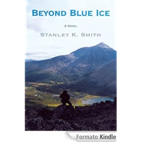 Beyond Blue Ice: A Novel By: