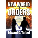 New World Orders ~ Edward G. Talbot