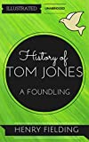 Image of History of Tom Jones, a Foundling: By Henry Fielding : Illustrated & Unabridged (Free Bonus Audiobook)