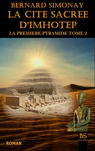 La Cite Sacree D'Imhotep (La Premiere Pyramide T. 2) (French Edition)