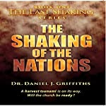 The Shaking of the Nations (Volume 1) | D. Min,Daniel J. Griffiths