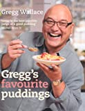 Gregg Wallace Gregg's Favourite Puddings