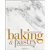 Baking and Pastry: Mastering the Art and Craftby The Culinary Institute...
