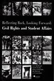 Reflecting Back, Looking Forward : Civil Rights and Student Affairs