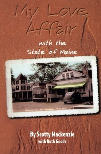 Book: My Love Affair With the State of Maine by Scotty Mackenzie, Ruth Goode