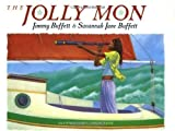 img - for The Jolly Mon 1st (first) Edition by Buffett, Jimmy, Buffett, Savannah Jane published by HMH Books for Young Readers (1988) Hardcover book / textbook / text book