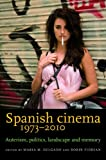 Product 0719087112 - Product title Spanish Cinema 1973-2010: Auteurism, Politics, Landscape and Memory