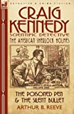 Craig Kennedy-Scientific Detective: Volume 1-The Poisoned Pen & the Silent Bullet