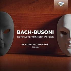 Bach & Busoni: Complete Transcriptions