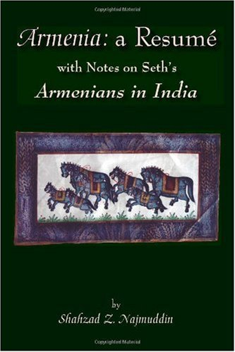 Armenia: a Resumé with Notes on Seth's Armenians in India (black and white edition)