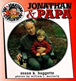 img - for Jonathan & Papa (Jonathan Adventures) by Baggette, Susan K. (1999) Board book book / textbook / text book