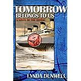 Tomorrow Belongs to Us: Titanic Novel