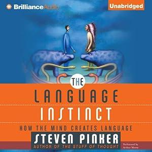 The Language Instinct: How the Mind Creates Language | [Steven Pinker]