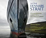 img - for To the Denmark Strait: Oceanographers Search for a Mysterious Current book / textbook / text book