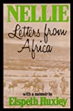 Nellie: Letters from Africa (0297783645) by Huxley, Elspeth