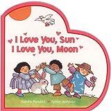 I Love You, Sun I Love You, Moon (0448448009) by Pandell, Karen