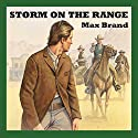 Storm on the Range Audiobook by Max Brand Narrated by Jeff Harding