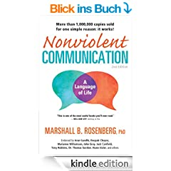 Nonviolent Communication: A Language of Life: Life-Changing Tools for Healthy Relationships (Nonviolent Communication Guides)