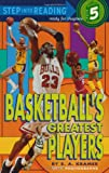 Basketballs Greatest Players (Step-Into-Reading, Step 5)