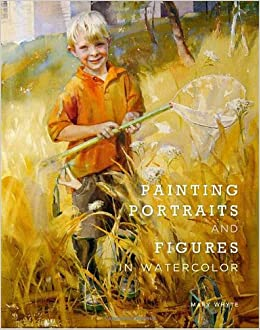 Painting Portraits And Figures In Watercolor Mary Whyte border=
