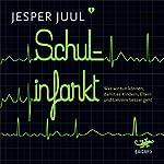 Schulinfarkt: Was wir tun können, damit es Kindern, Eltern und Lehrern besser geht | Jesper Juul