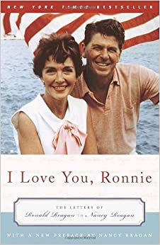 Amazon.com: I Love You, Ronnie: The Letters of Ronald Reagan to Nancy
