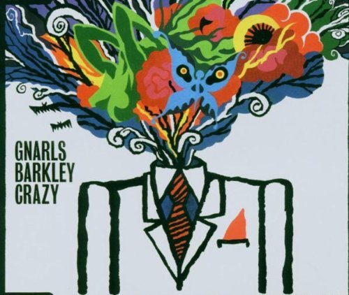 Gnarls Barkley - Crazy By Gnarls Barkley (2006-04-03) - Zortam Music