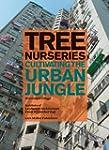 Tree Nurseries: Cultivating the Urban...