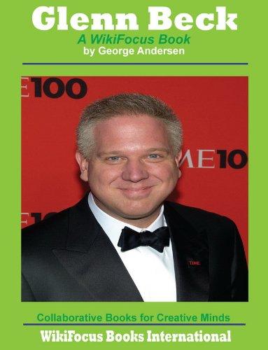 glenn beck book. Glenn Beck: A WikiFocus Book