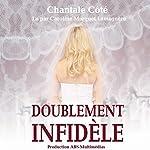Doublement infidèle | Chantale Côté