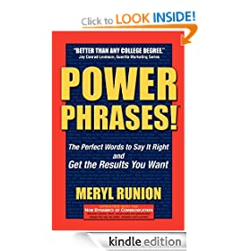 Power Phrases: The Perfect Words to Say it Right and Get the Results You Want
