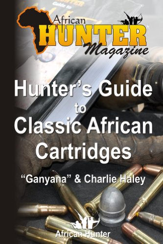 Hunter's Guide to Classic African Cartridges (The Hunter's Guide Series Book 2)