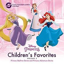 Children's Favorites, Vol. 2: Princess Bedtime Stories & Princess Adventure Stories Audiobook by  Disney Press Narrated by Cassandra Morris