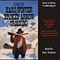 Hard Winter at Broken Arrow Crossing: The Legend of Stuart Brannon #1 (       UNABRIDGED) by Stephen Bly Narrated by Jerry Sciarrio
