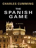 Charles Cumming The Spanish Game (Thorndike Thrillers)
