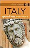 img - for Pauline Frommer's Italy: Spend Less, See More (Pauline Frommer Guides) book / textbook / text book