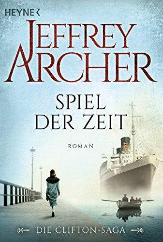 Jeffrey Archer - Spiel der Zeit: Die Clifton Saga - Roman (German Edition)