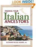 Finding Your Italian Ancestors: A Beginner's Guide (Finding Your Ancestors)