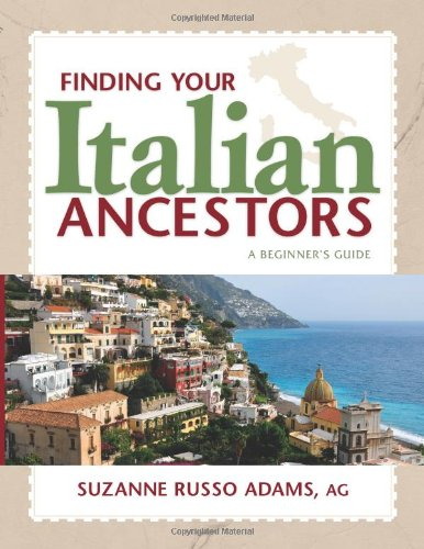 Finding Your Italian Ancestors: A Beginner's Guide...