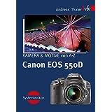 "Canon EOS 550D, Kamera & Motive von A-Z: Systemlexikonvon ""Andreas Thaler"""