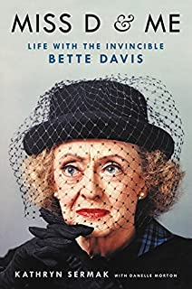 Book Cover: Miss D and Me: Life with the Invincible Bette Davis