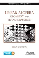 Linear Algebra, Geometry and Transformation Front Cover
