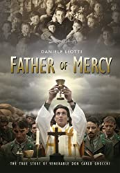 Father of Mercy: The True Story of Venerable Don Gnocchi from Ignatius Press