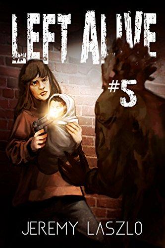 LEFT ALIVE #5: A zombie apocalypse series PDF