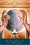 In the Hands of Alchemy DVD: The Art and Life of Jerry Wennstrom