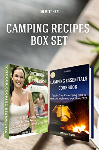 Сamping recipes: 2 in 1 Outdoor Kitchen Recipes that will make you cook like a PRO Box Set: Camping Essentials Cookbook + Outdoor Cooking Essentials by Daniel Hinkle