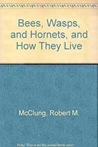 Bees, Wasps, and Hornets, and How They Live download ebook