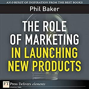 The Role of Marketing in Launching New Products Audiobook